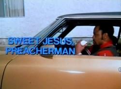 Sweet_Jesus_Preacherman_001