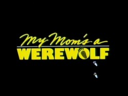 My_Moms_Werewolf_001