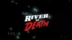 River_of_Death_001